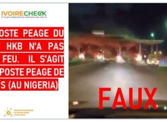 Non ! Le péage du Pont Henri Konan Bédié d'Abidjan n'a pas été incendié.